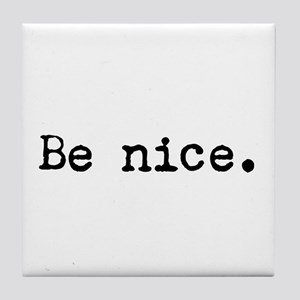 Be Nice Tile Coaster