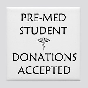 Pre-Med Student - Donations Accepted Tile Coaster