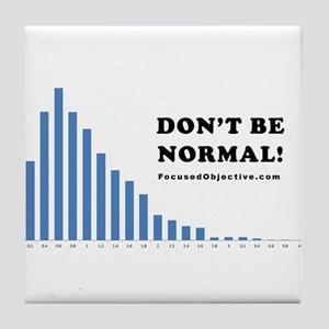 Don't be normal Tile Coaster