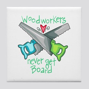 Wood Workers Never Get Board Tile Coaster