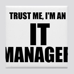 Trust Me, I'm An IT Manager Tile Coaster
