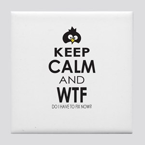 Penguin Keep Calm and WTF do I have to fix now Til