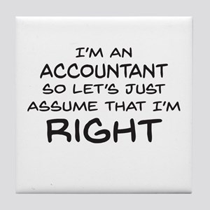 Im an accountant Assume Im Right Tile Coaster