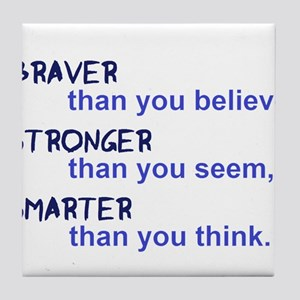 inspire quote - braver stronger smart Tile Coaster