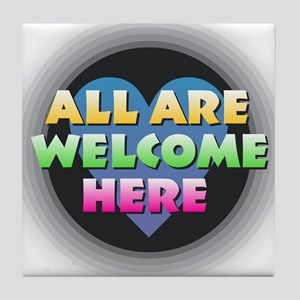 All Are Welcome Here Tile Coaster