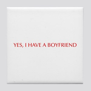 Yes I have a boyfriend-Opt red Tile Coaster