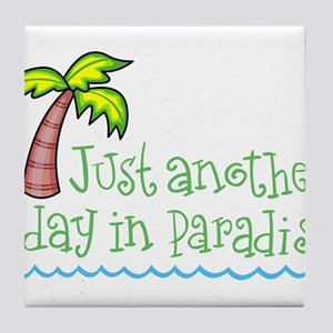 Another Day in Paradise Tile Coaster