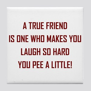 A TRUE FRIEND... Tile Coaster