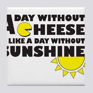 A Day Without Cheese Tile Coaster
