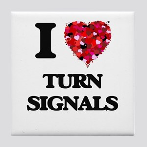 I love Turn Signals Tile Coaster