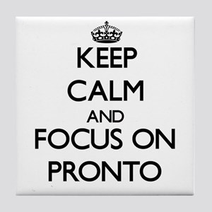 Keep Calm and focus on Pronto Tile Coaster