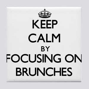 Keep Calm by focusing on Brunches Tile Coaster