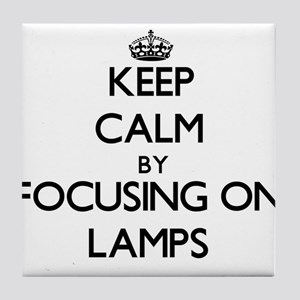 Keep Calm by focusing on Lamps Tile Coaster