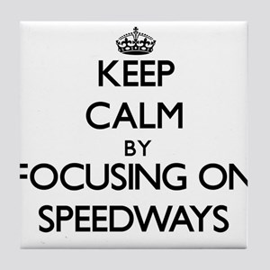 Keep Calm by focusing on Speedways Tile Coaster