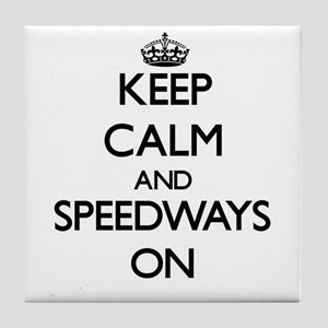 Keep Calm and Speedways ON Tile Coaster