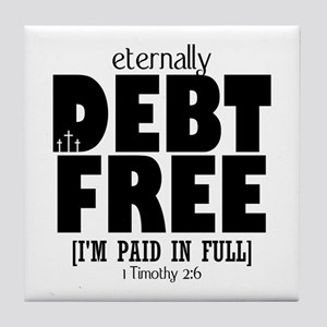 Eternally Debt Free: Paid in Full Tile Coaster