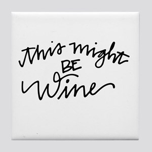 might be wine Tile Coaster