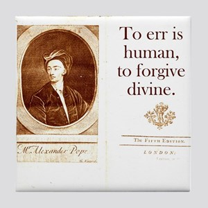To Err Is Human - Alexander Pope Tile Coaster