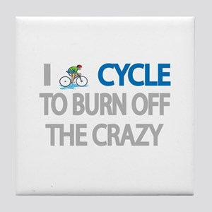 I CYCLE TO BURN OFF THE CRAZY Tile Coaster