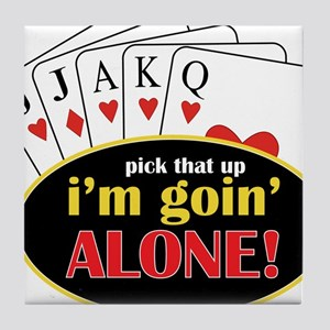 Im Going Alone Tile Coaster