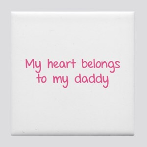 My heart belongs te my daddy Tile Coaster
