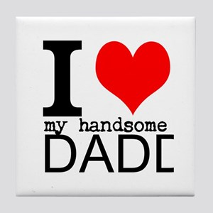 I Heart my Handsome Daddy Tile Coaster
