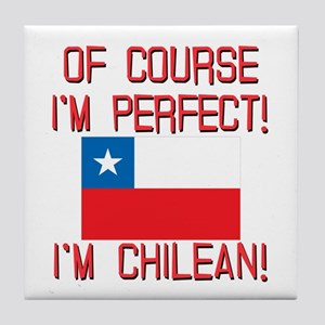 Of Course Im Perfect Im Chilean Tile Coaster
