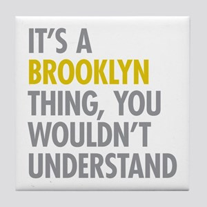 Brooklyn Thing Tile Coaster