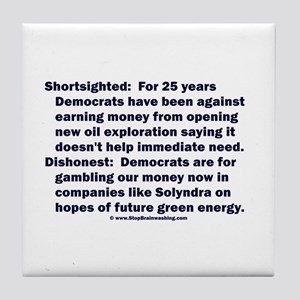 Democrats Shortsighted Dishonest V2 Tile Coaster