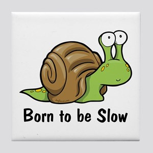 Born to Be Slow Tile Coaster