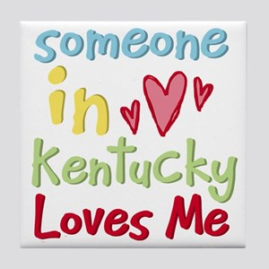 Someone in Kentucky Loves Me Tile Coaster