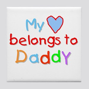 My Heart Belongs to Daddy (B) Tile Coaster