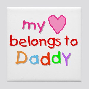 My Heart Belongs to Daddy (A) Tile Coaster