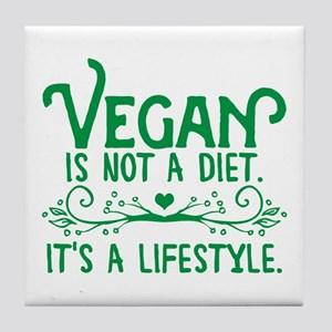 Vegan is Not a Diet Tile Coaster