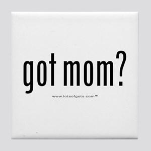 got mom?  Tile Coaster