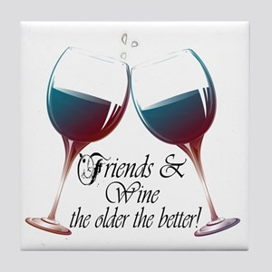 a0d9b13b Friends and Wine the older the better Tile Coaster
