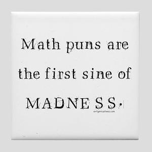 ccce0f34 Math puns sine of madness Tile Coaster
