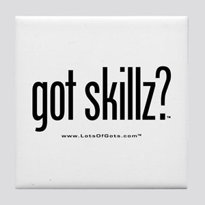 got skillz? Tile Coaster