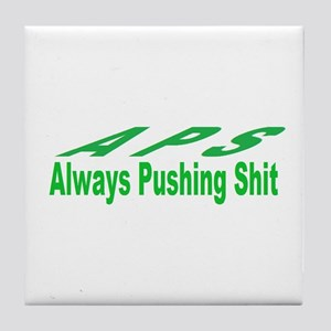 always pushing shit Tile Coaster