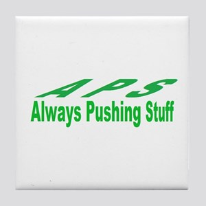pushing stuff Tile Coaster