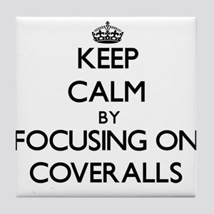 Keep Calm by focusing on Coveralls Tile Coaster