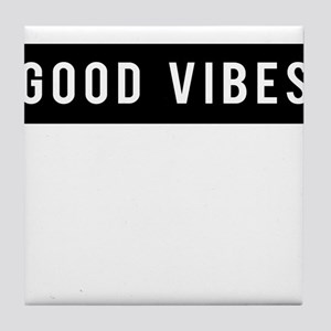 Good Vibes Tile Coaster