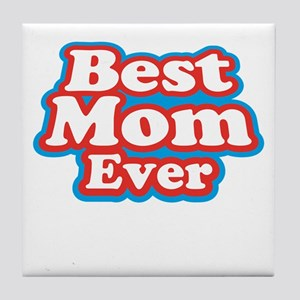 Best Mom Ever Tile Coaster