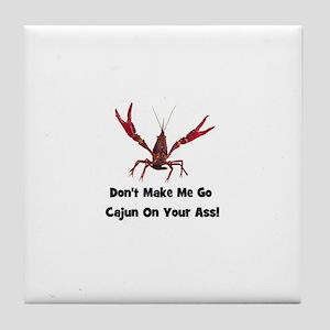 Make Me Go Cajun... Tile Coaster