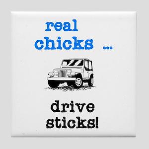 Real Chicks Drive Sticks! Tile Coaster