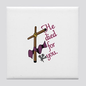 He Died For You Tile Coaster