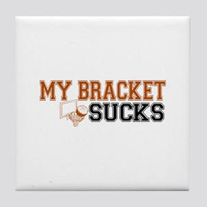 My Bracket Sucks Tile Coaster