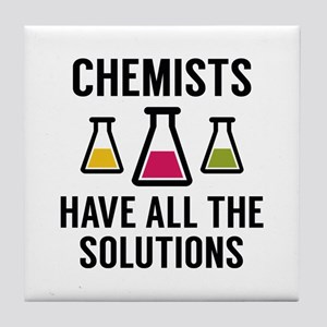Chemists Have All The Solutions Tile Coaster