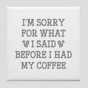 Before I Had My Coffee Tile Coaster