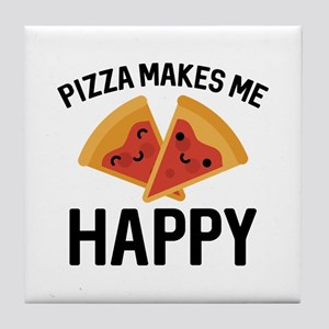 Pizza Makes Me Happy Tile Coaster